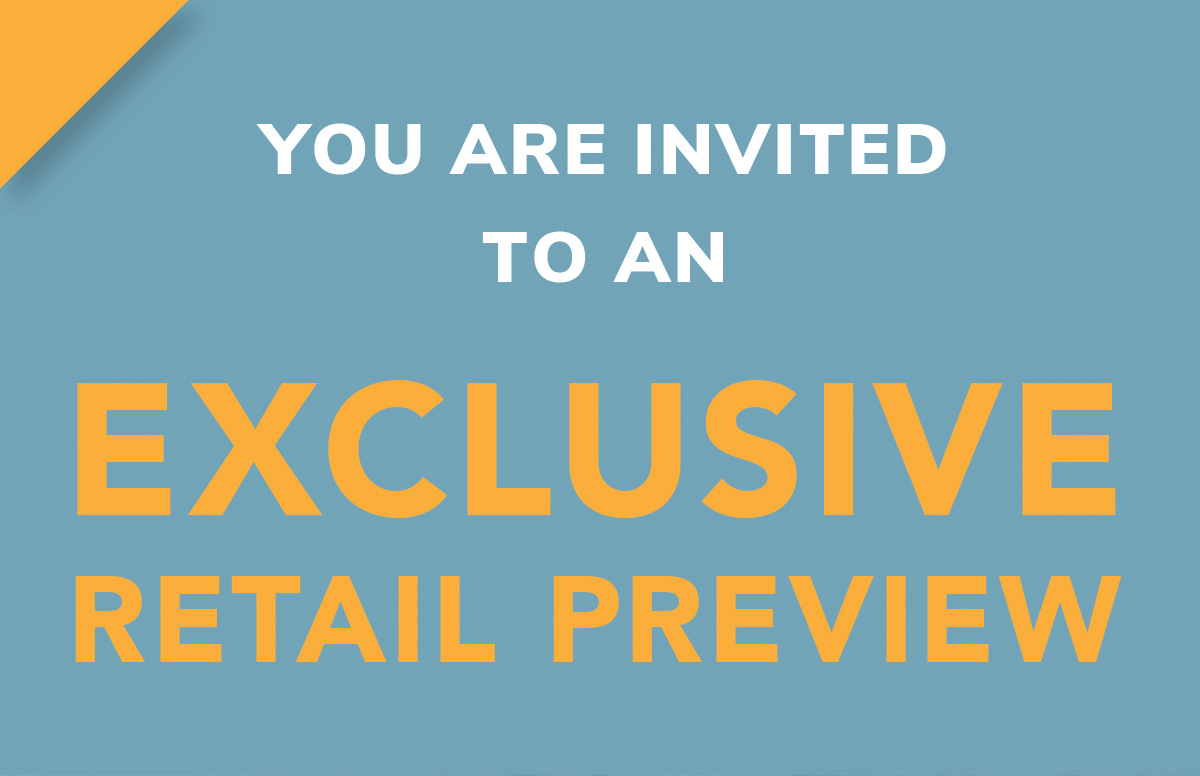 You're invited to an exclusive retail preview